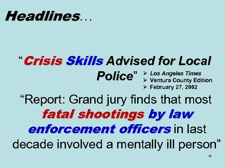 "Headlines… ""Crisis Skills Advised for Local Ø Los Angeles Times Police"" Ø Ventura County"