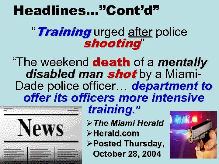 "Headlines…""Cont'd"" ""Training urged after police shooting"" ""The weekend death of a mentally disabled man"