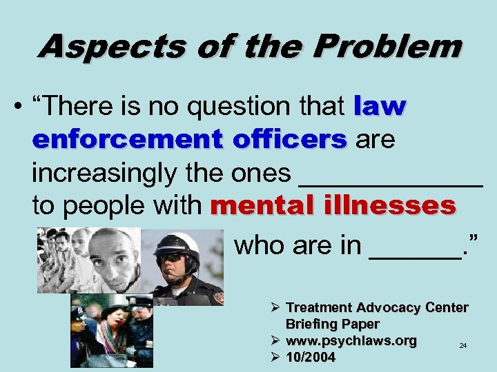 "Aspects of the Problem • ""There is no question that law enforcement officers are"