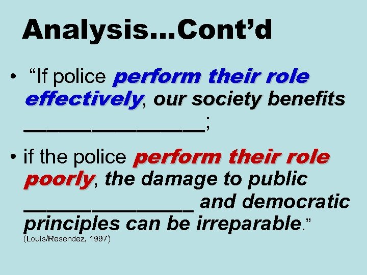"Analysis…Cont'd • ""If police perform their role effectively, our society benefits ________; ________ •"