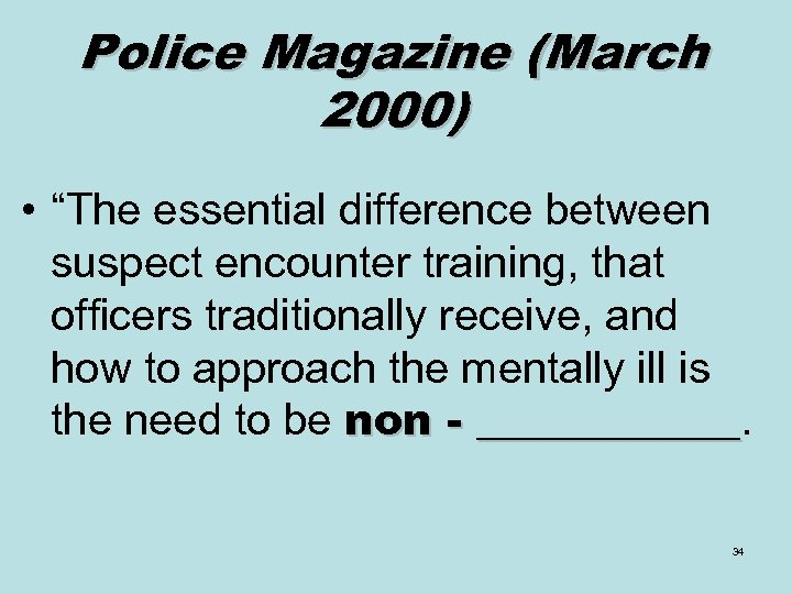 "Police Magazine (March 2000) • ""The essential difference between suspect encounter training, that officers"