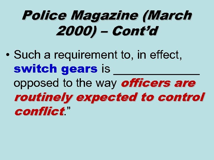 Police Magazine (March 2000) – Cont'd • Such a requirement to, in effect, switch