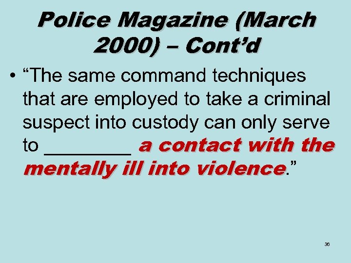 "Police Magazine (March 2000) – Cont'd • ""The same command techniques that are employed"