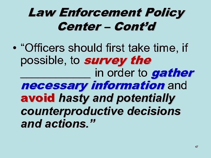 "Law Enforcement Policy Center – Cont'd • ""Officers should first take time, if possible,"