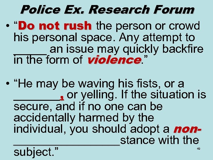 "Police Ex. Research Forum • ""Do not rush the person or crowd his personal"