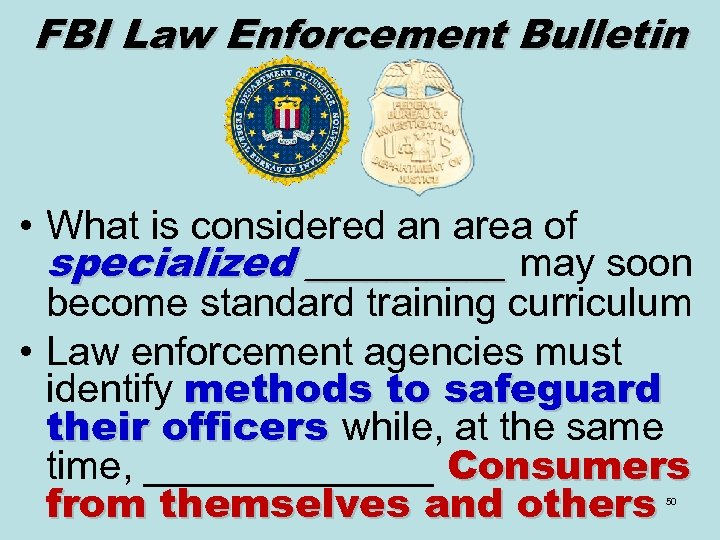 FBI Law Enforcement Bulletin • What is considered an area of specialized _____ may
