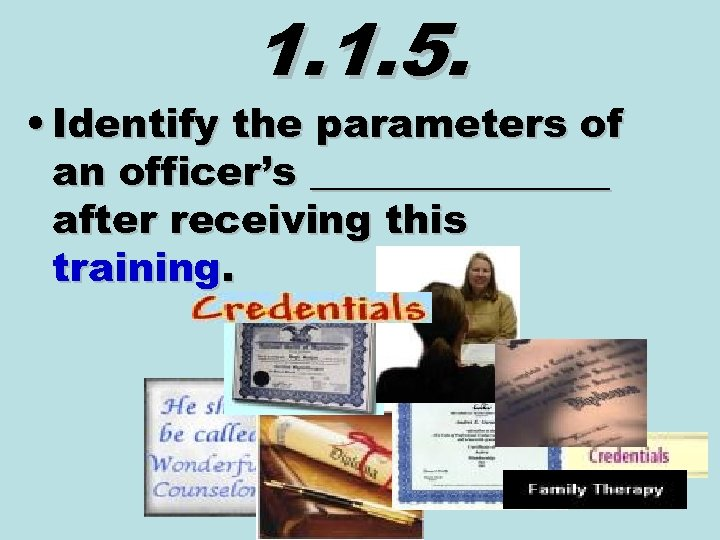 1. 1. 5. • Identify the parameters of an officer's ________ after receiving this