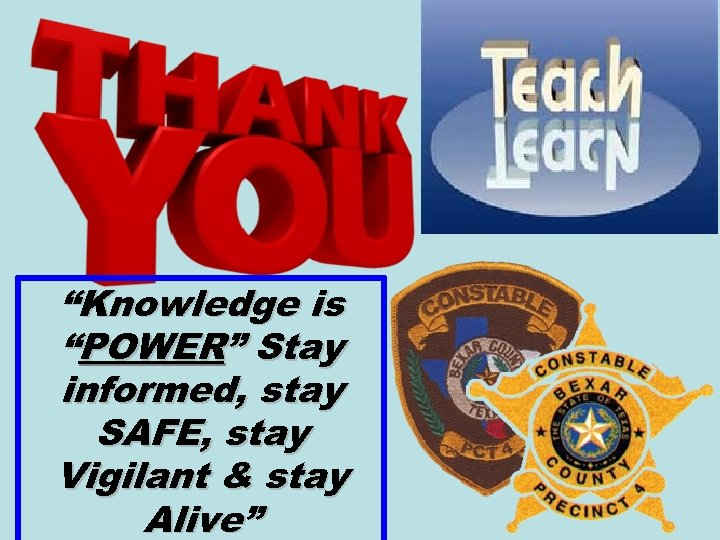 """Knowledge is ""POWER"" Stay informed, stay SAFE, stay Vigilant & stay Alive"""