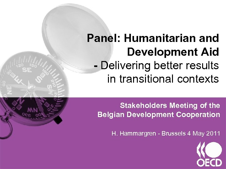 Panel: Humanitarian and Development Aid - Delivering better results in transitional contexts Stakeholders Meeting