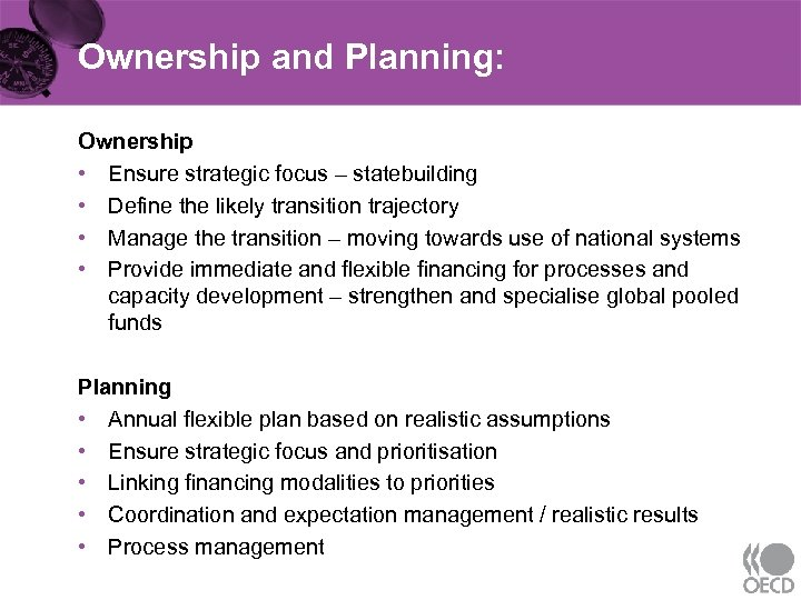 Ownership and Planning: Ownership • Ensure strategic focus – statebuilding • Define the likely