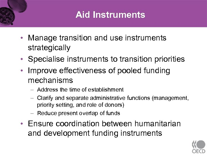 Aid Instruments • Manage transition and use instruments strategically • Specialise instruments to transition