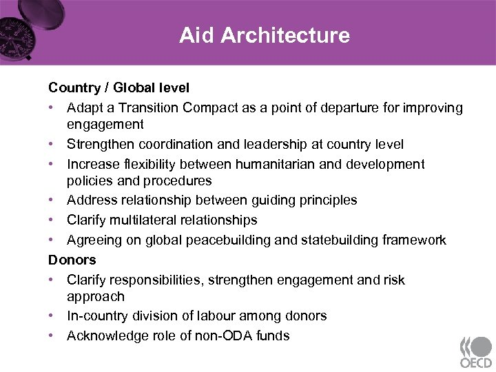Aid Architecture Country / Global level • Adapt a Transition Compact as a point