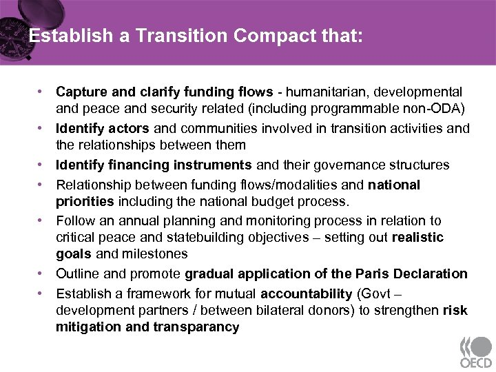 Establish a Transition Compact that: • Capture and clarify funding flows - humanitarian, developmental