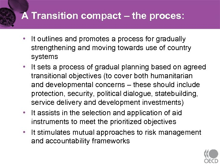 A Transition compact – the proces: • It outlines and promotes a process for