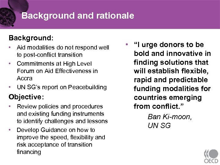 Background and rationale Background: • Aid modalities do not respond well to post-conflict transition