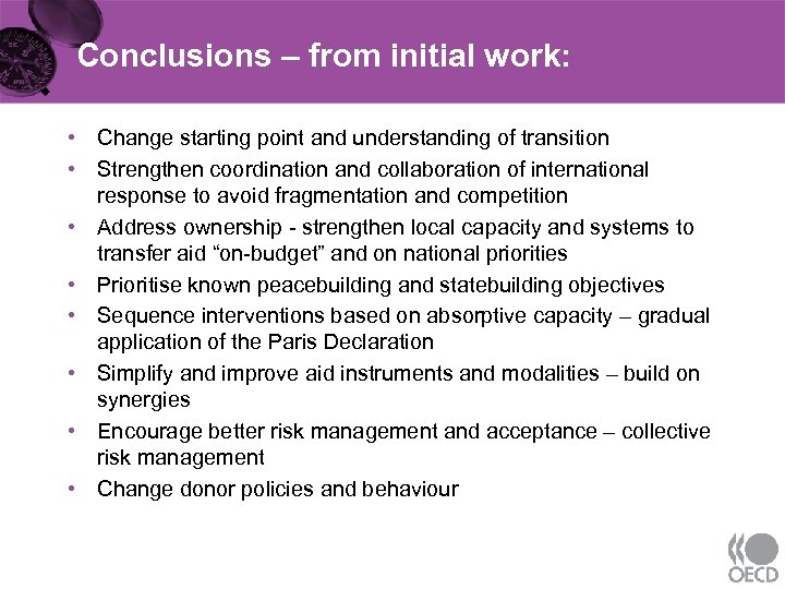 Conclusions – from initial work: • Change starting point and understanding of transition •