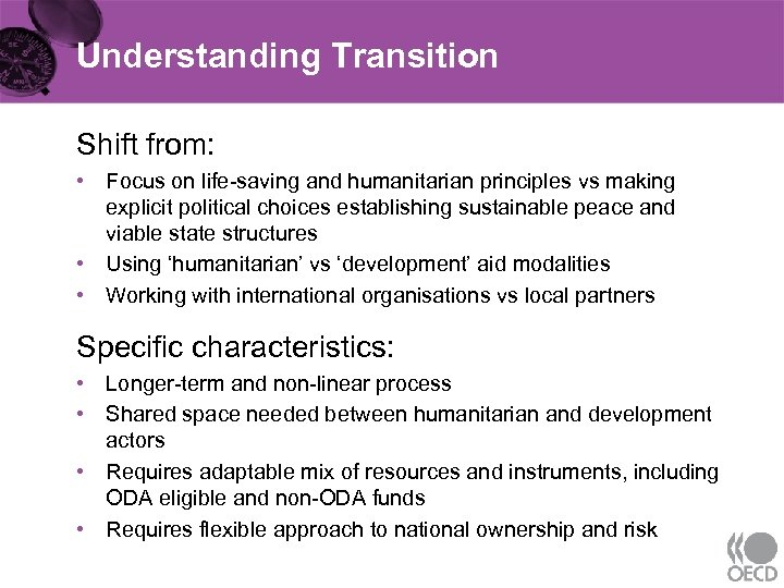 Understanding Transition Shift from: • Focus on life-saving and humanitarian principles vs making explicit