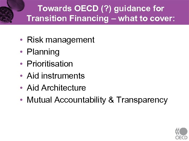 Towards OECD (? ) guidance for Transition Financing – what to cover: • •