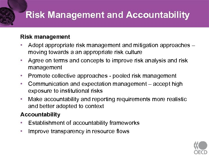 Risk Management and Accountability Risk management • Adopt appropriate risk management and mitigation approaches