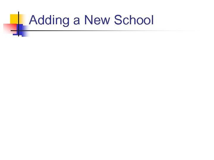 Adding a New School