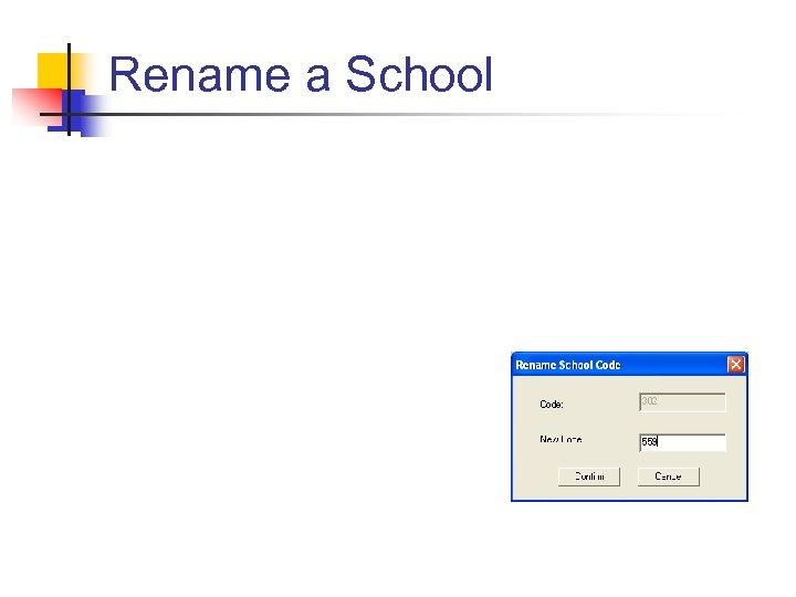 Rename a School