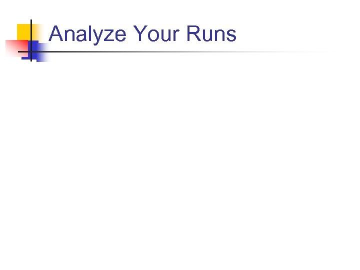 Analyze Your Runs