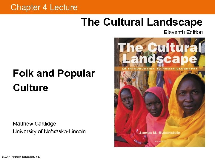 Chapter 4 Lecture The Cultural Landscape Eleventh Edition Folk and Popular Culture Matthew Cartlidge