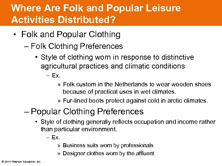 Where Are Folk and Popular Leisure Activities Distributed? • Folk and Popular Clothing –