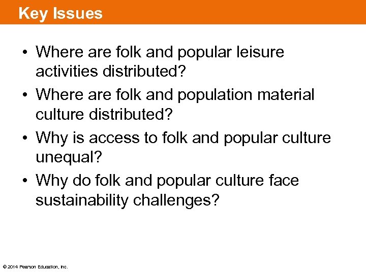 Key Issues • Where are folk and popular leisure activities distributed? • Where are
