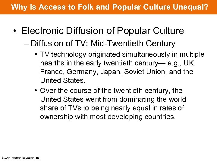 Why Is Access to Folk and Popular Culture Unequal? • Electronic Diffusion of Popular