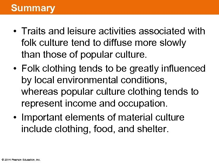 Summary • Traits and leisure activities associated with folk culture tend to diffuse more