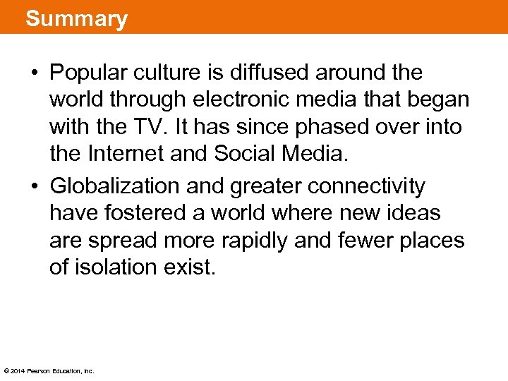 Summary • Popular culture is diffused around the world through electronic media that began