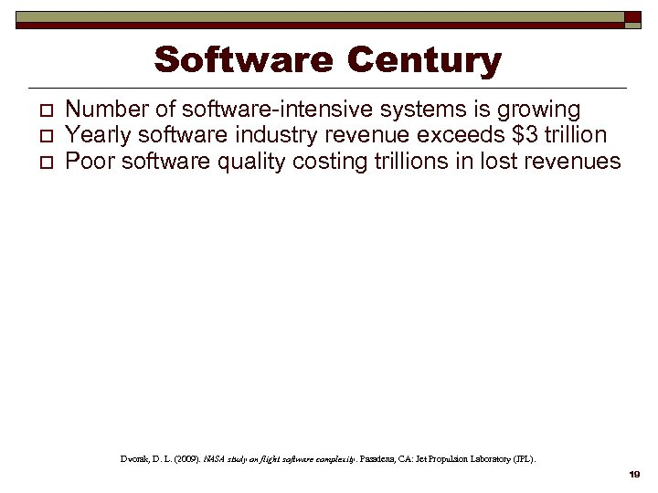 Software Century o o o Number of software-intensive systems is growing Yearly software industry