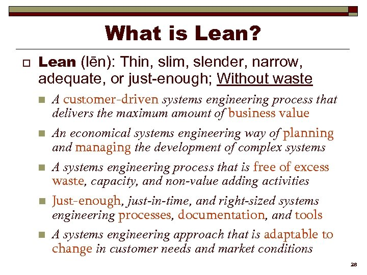 What is Lean? o Lean (lēn): Thin, slim, slender, narrow, adequate, or just-enough; Without