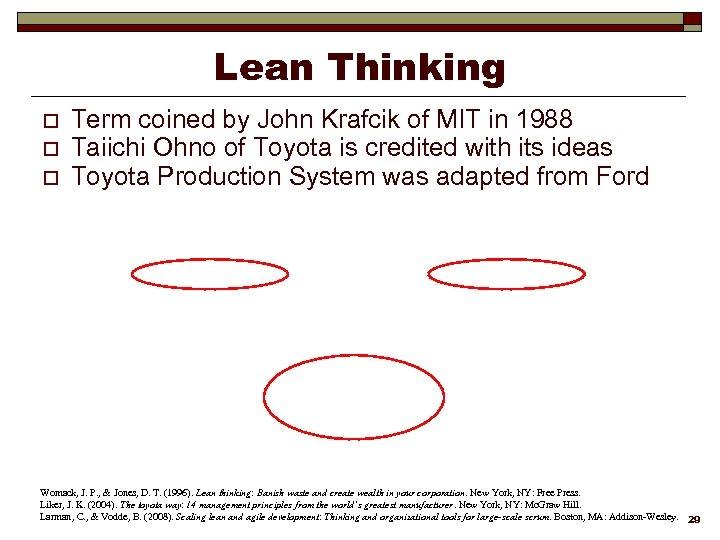 Lean Thinking o o o Term coined by John Krafcik of MIT in 1988