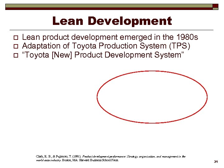 Lean Development o o o Lean product development emerged in the 1980 s Adaptation