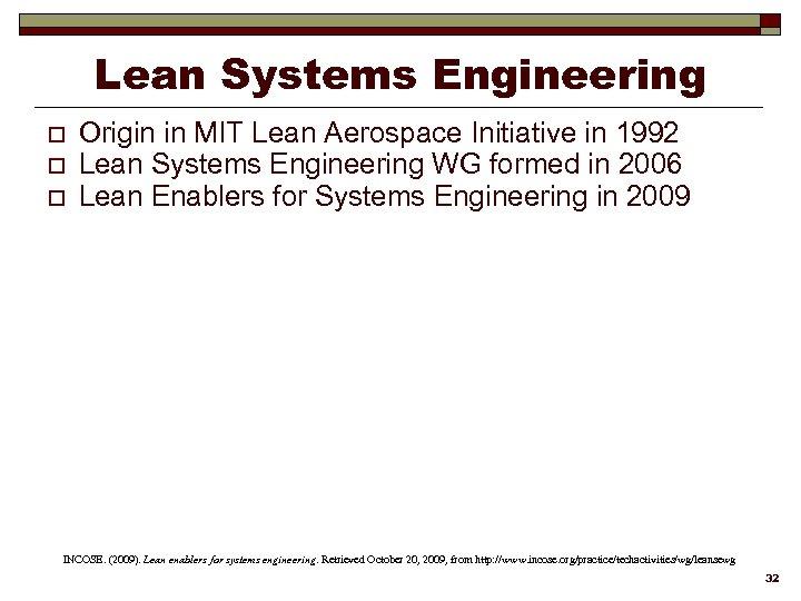 Lean Systems Engineering o o o Origin in MIT Lean Aerospace Initiative in 1992