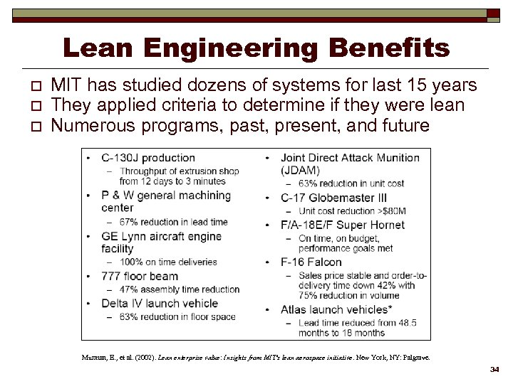 Lean Engineering Benefits o o o MIT has studied dozens of systems for last