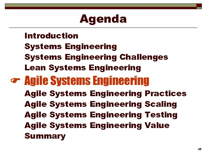 Agenda Introduction Systems Engineering Challenges Lean Systems Engineering Agile Systems Engineering Agile Systems Summary