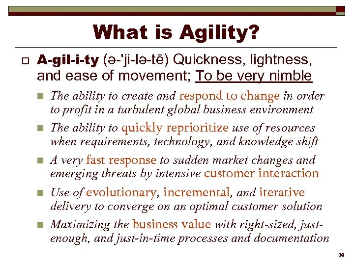 What is Agility? o A-gil-i-ty (ə-'ji-lə-tē) Quickness, lightness, and ease of movement; To be