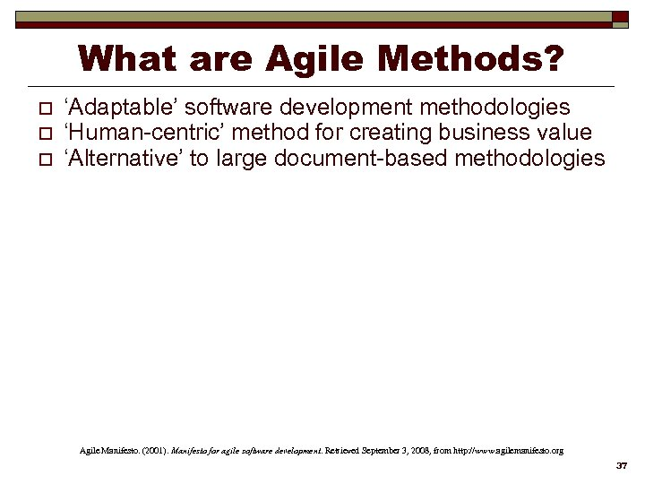 What are Agile Methods? o o o 'Adaptable' software development methodologies 'Human-centric' method for