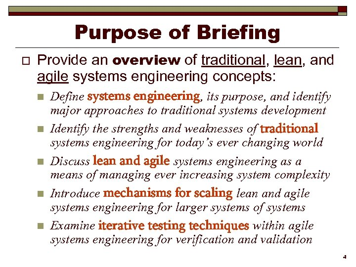 Purpose of Briefing o Provide an overview of traditional, lean, and agile systems engineering