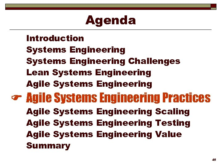 Agenda Introduction Systems Engineering Challenges Lean Systems Engineering Agile Systems Engineering Practices Agile Systems