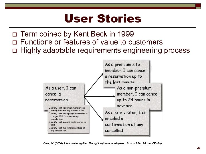 User Stories o o o Term coined by Kent Beck in 1999 Functions or