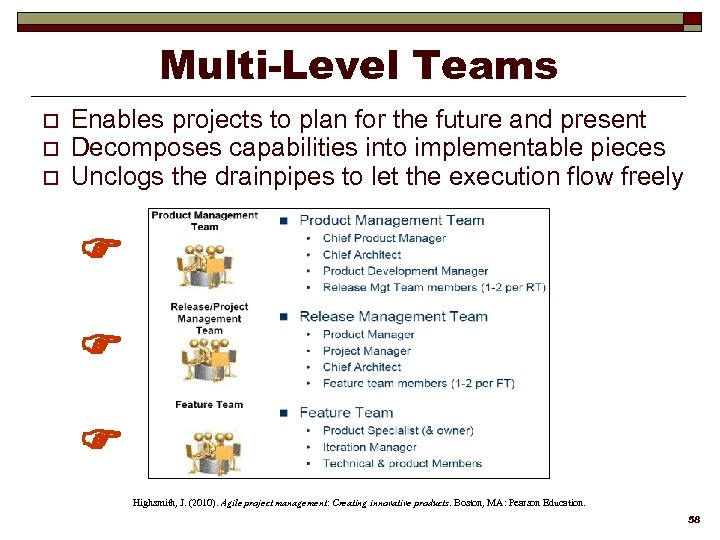 Multi-Level Teams o o o Enables projects to plan for the future and present