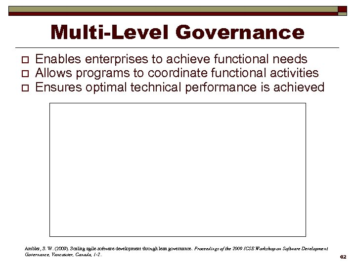 Multi-Level Governance o o o Enables enterprises to achieve functional needs Allows programs to