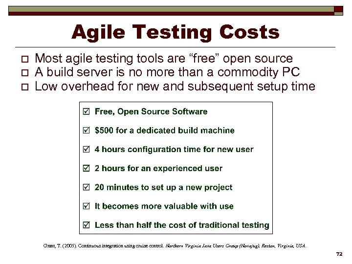 """Agile Testing Costs o o o Most agile testing tools are """"free"""" open source"""
