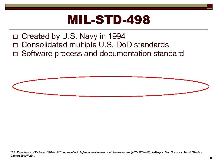 MIL-STD-498 o o o Created by U. S. Navy in 1994 Consolidated multiple U.