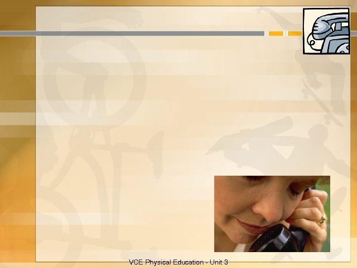 VCE Physical Education - Unit 3