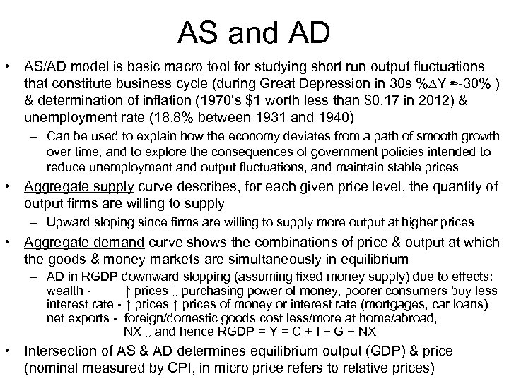 AS and AD • AS/AD model is basic macro tool for studying short run